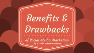 Benefits and Drawbacks of Social Media Marketing