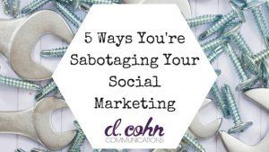 Sabotaging Your Social Marketing
