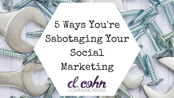 Sabotaging Your Social Marketing