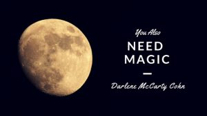 You also need magic